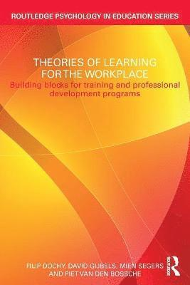 bokomslag Theories of learning for the workplace - building blocks for training and p