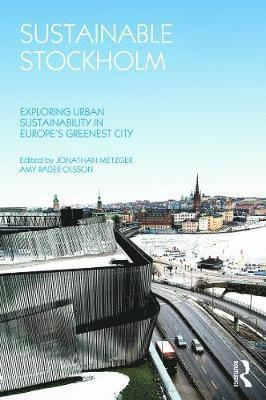 bokomslag Sustainable Stockholm: Exploring Urban Sustainability in Europe S Greenest City