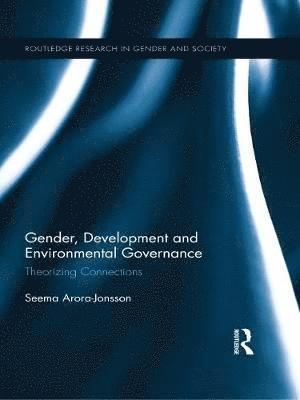 bokomslag Gender, development and environmental governance - theorizing connections