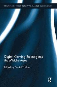bokomslag Digital Gaming Re-imagines the Middle Ages