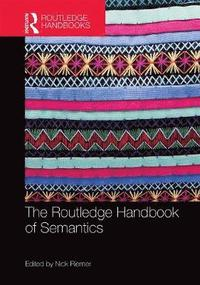 bokomslag The Routledge Handbook of Semantics