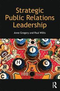 bokomslag Strategic Public Relations Leadership