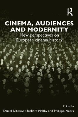 bokomslag Cinema, Audiences and Modernity