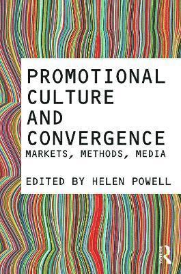 bokomslag Promotional Culture and Convergence: Markets, Methods, Media