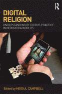 bokomslag Digital religion - understanding religious practice in new media worlds