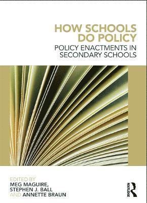 bokomslag How schools do policy - policy enactments in secondary schools