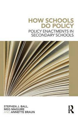 How schools do policy - policy enactments in secondary schools 1