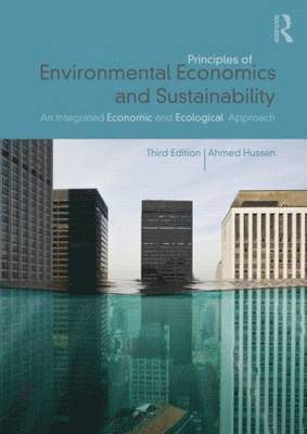 bokomslag Principles of Environmental Economics and Sustainability: An Integrated Economic and Ecological Approach