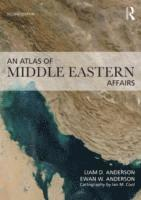 bokomslag An Atlas of Middle Eastern Affairs