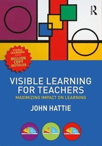 bokomslag Visible learning for teachers - maximizing impact on learning