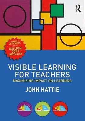 Visible learning for teachers - maximizing impact on learning 1