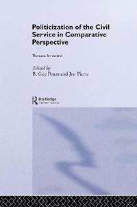 bokomslag The Politicization of the Civil Service in Comparative Perspective