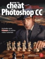 bokomslag How to Cheat in Photoshop CC: The Art of Creating Realistic Photomontages 8th Edition