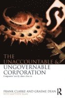 bokomslag The Unaccountable &; Ungovernable Corporation
