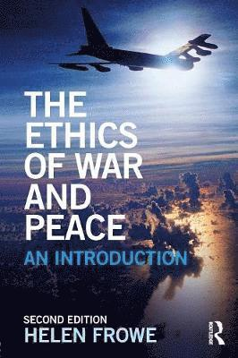 bokomslag The Ethics of War and Peace: An Introduction