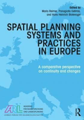 bokomslag Spatial Planning Systems and Practices in Europe: A Comparative Perspective on Continuity and Changes