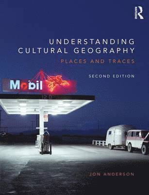 bokomslag Understanding cultural geography - places and traces