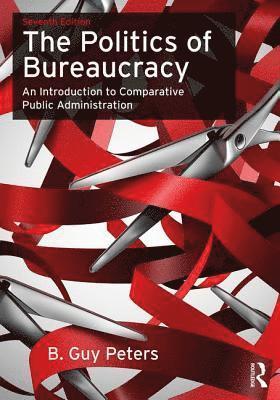 bokomslag The Politics of Bureaucracy: An Introduction to Comparative Public Administration