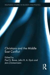 bokomslag Christians and the Middle East Conflict
