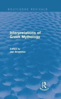 bokomslag Interpretations of Greek Mythology