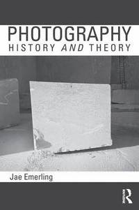 bokomslag Photography: History and Theory