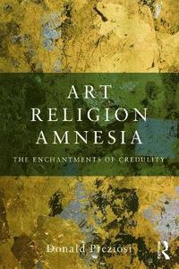 bokomslag Art, Religion, Amnesia