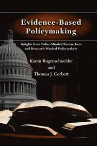 bokomslag Evidence-Based Policymaking: Insights from Policy-Minded Researchers and Research-Minded Policymakers