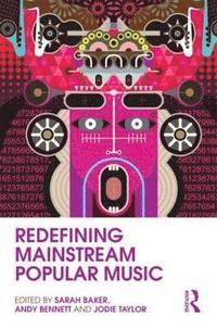 bokomslag Redefining Mainstream Popular Music