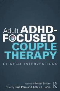 bokomslag Adult ADHD-Focused Couple Therapy