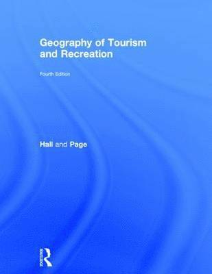 bokomslag The Geography of Tourism and Recreation