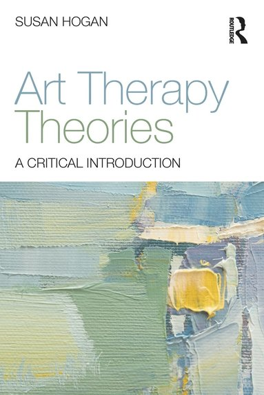 bokomslag Art Therapy Theories: A Critical Introduction