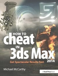 bokomslag How to Cheat in 3ds Max 2014: Get Spectacular Results Fast