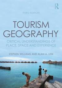 bokomslag Tourism Geography: Critical Understandings of Place, Space and Experience