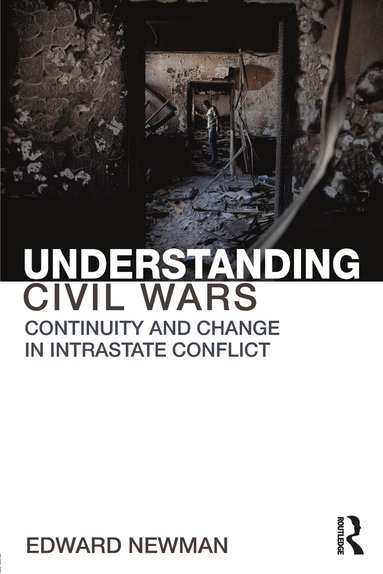 bokomslag Understanding Civil Wars: Continuity and Change in Intrastate Conflict