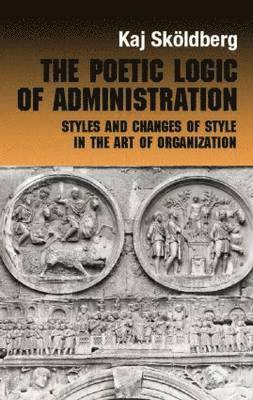 The Poetic Logic of Administration 1