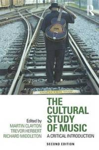 bokomslag The Cultural Study of Music