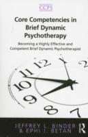 bokomslag Core competencies in brief dynamic psychotherapy - becoming a highly effect