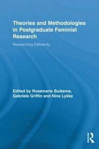 bokomslag Theories and Methodologies in Postgraduate Feminist Research