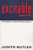 bokomslag Excitable Speech: A Politics of the Performative