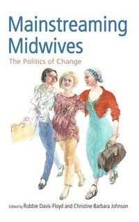 bokomslag Mainstreaming Midwives