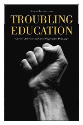 bokomslag Troubling Education: Queer Activism and Antioppressive Pedagogy