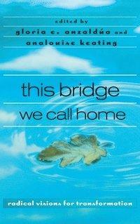 bokomslag this bridge we call home