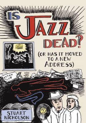 bokomslag Is Jazz Dead?: (Or Has It Moved to a New Address)