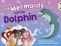 bokomslag Bug Club Blue (KS1) A/1B The Mermaids and the Dolphin 6-pack