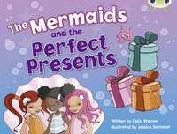 bokomslag Bug Club Blue (KS1) C/1B The Mermaids and the Perfect Presents 6-pack