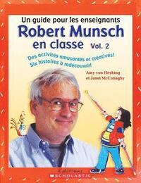 bokomslag Robert Munsch En Classe: Vol. 2: Un Guide Pour Les Enseignants