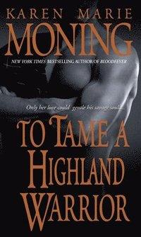 bokomslag To Tame A Highland Warrior