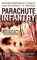 bokomslag Parachute Infantry: An American Paratrooper's Memoir of D-Day and the Fall of the Third Reich