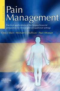 bokomslag Pain Management: Practical Applications of the Biopsychosocial Perspective in Clinical and Occupational Settings