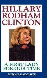 bokomslag Hillary Rodham Clinton: A First Lady for Our Time